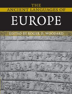 The Ancient Languages of Europe by Roger D. Woodard https://www.amazon.com/dp/0521684951/ref=cm_sw_r_pi_dp_x_1oy7xb6G0K8E0