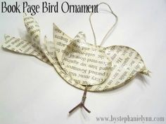 Stephanie Lynn from Under The Table and Dreaming shares how to make this lovely antique looking bird ornament using recycled book pages. A great idea for Christmas gifts! Recycled Book Page Bird Or… Old Book Pages, Old Books, Diy Christmas Ornaments, Holiday Crafts, Paper Ornaments, Ornament Crafts, Handmade Ornaments, Christmas Book Art, Sheet Music Ornaments Diy