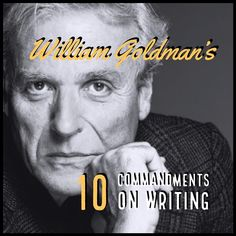 Writers Write is a comprehensive resource for writers. We've put together a post about William Goldman's 10 commandments on writing for you to enjoy. Shakespeare Characters, 10 Commandments, Stormy Night, Writers Write, Writing Advice, Creative Inspiration, Prompts, Einstein, Teaching