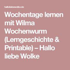 Wochentage lernen mit Wilma Wochenwurm (Lerngeschichte & Printable) – Hallo liebe Wolke