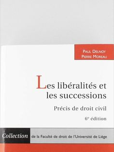 Les libéralités et les successions/ Paul Delnoy Larcier, 2019 Boarding Pass, Law School
