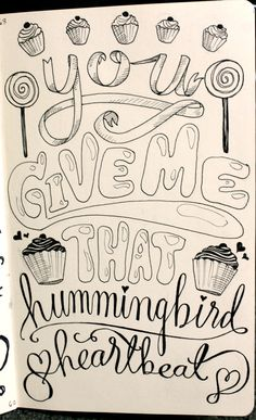 ART BY ANDY SIMMONDS. rooney handlettering. Words from Katy Perry. Hummingbird Heartbeat.