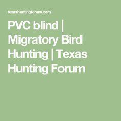 PVC blind | Migratory Bird Hunting | Texas Hunting Forum