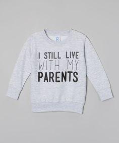 Heather Gray 'I Still Live With' Sweatshirt - Toddler & Kids
