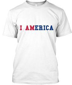 I AMerica Limited Edition | Teespring http://teespring.com/i-america-100