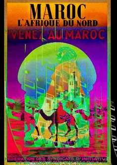 MONTAGE OF IMAGES FROM OLD MAROC POSTERS BY JOYVISION - Maroc Désert Expérience tours http://www.marocdesertexperience.com