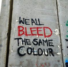 ღღ We all bleed the same colour. Isn't that the truth?!?!?! #streetart