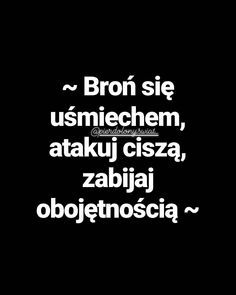 @pierdolony.swiat_ #cytat #cytaty #cytaty_i_nie_tylko #lgbt #ludzietokurwy #bron #usmiech #cisza #atak #poland #girl ... Motto, Weekend Humor, Plus Belle Citation, Motivational Quotes, Inspirational Quotes, Good Sentences, Romantic Quotes, Life Motivation, Positive Vibes