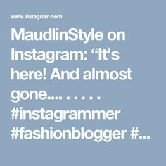 "MaudlinStyle on Instagram: ""It's here! And almost gone.... . . . . .  #instagrammer #fashionblogger #styleblogger #weekendvibes #weekendfashion #outfitideas…"""