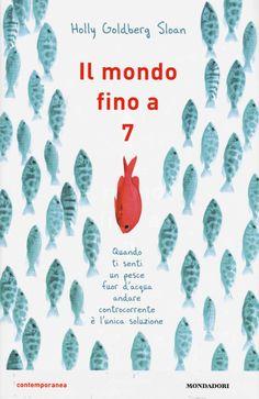 Foto Cover di Il mondo fino a 7, Libro di Holly Goldberg Sloan, edito da Mondadori