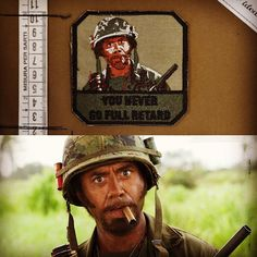 YOU NEVER GO FULL RETARD Tropic Thunder  #lapatcheria #fullretard #tropicthunder #nevergofullretard #moralepatches #patches #patch #militarypatches #toppe
