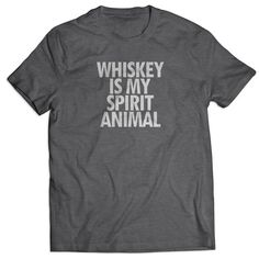 Whiskey Is My Spirit Animal T Shirts Mens T Shirt  https://www.artbetinas.com/collections/short-sleeve-mens-tshirt/products/whiskey_is_my_spirit_animal_t_shirts_mens_t_shirt