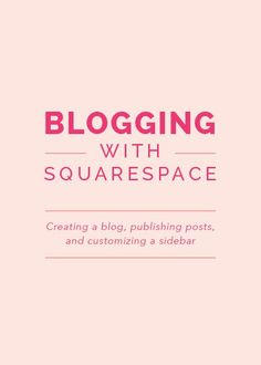 Today is the last post in this Friday series, and I'm ending it on a high  note by focusing on Blogging with Squarespace. I'm sharing the basics of  setting up a blog for your site, but I'll be covering much more information  about sidebars, archives, and post features in today's live Squarespace  webinar (as well as an exciting Elle & Company announcement). If you  haven't signed up yet, there's still time! Click here to register for the  webinar before 12pm EST today. If you can't mak