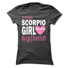 This Scorpio girl loves her boyfriend - #gift #hostess gift. THE BEST => https://www.sunfrog.com/LifeStyle/This-Scorpio-girl-loves-her-boyfriend-Ladies.html?68278
