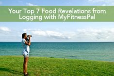 We asked you, our MyFitnessPal users,  to give us a few of the insights you've gained by logging your daily foods and exercises into MyFitnessPal. Here are 7 of your most significant revelations fr...