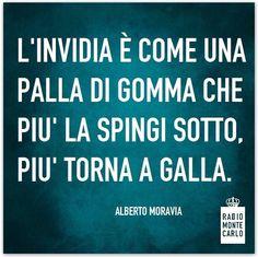 L'invidia per Alberto Moravia.