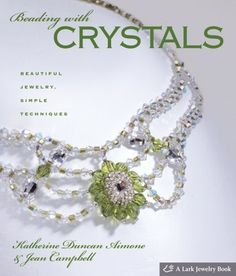 Beading With Crystals: Beautiful Jewelry, Simple Techniques de Katherine Duncan Aimone, http://www.amazon.fr/dp/1600590365/ref=cm_sw_r_pi_dp_Uzogrb04Y17TD
