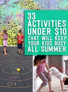 33 Activities Under $10 That Will Keep Your Kids Busy All Summer - there are some *awesome* ideas here!!!  :)