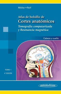 Atlas de Bolsillo de Cortes Anatomicos, Tomo 1 TC y RM de Cabeza y Cuello…