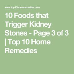 10 Foods that Trigger Kidney Stones - Page 3 of 3 | Top 10 Home Remedies