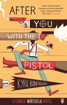 """Read """"After You with the Pistol The Second Charlie Mortdecai Novel"""" by Kyril Bonfiglioli available from Rakuten Kobo. After you with the Pistol - the second Charlie Mortdecai novel by Kyril Bonfiglioli, soon to be a major film starring Jo. Cool Books, New Books, Book Cover Design, Book Design, Best Book Covers, Penguin Books, Book Photography, Nonfiction, Book Lovers"""