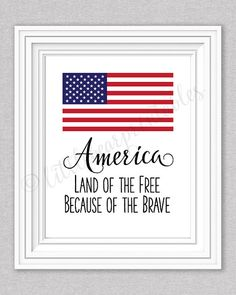 Printable America Land of the Free because of the Brave wall art with American Flag. ***INSTANT DOWNLOAD*** Dimensions: Designed to print 8
