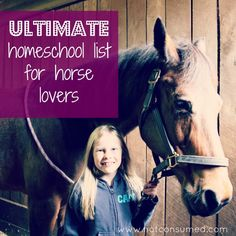 Ultimate Homeschool List for Horse Lovers.  Tracey- thought of you guys when I saw this pin!