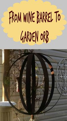 Make a garden orb from old wine barrel rings