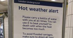 Some excellent travel advice for London Underground passengers during the heatwave