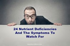 24 Nutrient Deficiencies And The Symptoms To Watch For HypothyroidMom.com #nutrientdeficiencies