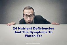 24 Nutrient Deficiencies And The Symptoms To Watch For HypothyroidMom.com #nutrientdeficiencies
