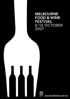Poster for the wine and food fair in Melbourne. I think the use of negative space to link the two components of the event is very clever and elegant. The contrast of the black and white creates a bold poster that grabs the viewer's attention, it is nicely balanced with the text.