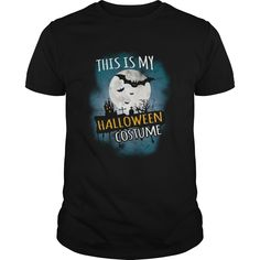 Halloween This is My Halloween Costume T-Shirts, Hoodies. GET IT ==► Funny Tee Shirts