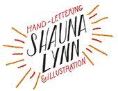 Shauna Lynn Panczyszyn: Hand letterer, illustrator, designer.