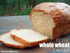 EASY WHOLE WHEAT BREAD! There's nothing like homemade bread fresh from the oven!
