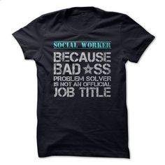 Social worker - #awesome hoodie #dressy sweatshirt. GET YOURS => https://www.sunfrog.com/Funny/Social-worker-mdf4.html?68278