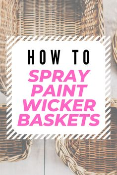 Don't throw away your old wicker baskets! Use these tips to spray paint them and make them new again. Spray Paint Wicker, Painted Wicker, Spray Painted Baskets, Wooden Basket, Wicker Baskets, Diy Projects For Adults, Old Wicker, Basket Crafts, Wicker Furniture