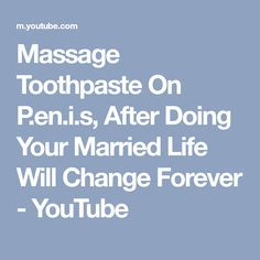 Massage Toothpaste On P.en.i.s, After Doing Your Married Life Will Change Forever - YouTube