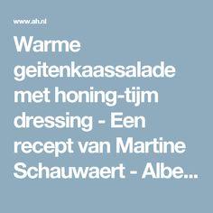 Warme geitenkaassalade met honing-tijm dressing - Een recept van Martine Schauwaert - Albert Heijn