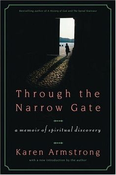 Through the Narrow Gate, Revised: A Memoir of Spiritual Discovery by Karen Armstrong, http://www.amazon.com/dp/0312340958/ref=cm_sw_r_pi_dp_gI7rtb0EYPP68
