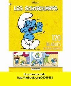 les Schtroumpfs t.2 ; 120 blagues et autres suprises (9782803623860) Peyo , ISBN-10: 2803623862  , ISBN-13: 978-2803623860 ,  , tutorials , pdf , ebook , torrent , downloads , rapidshare , filesonic , hotfile , megaupload , fileserve