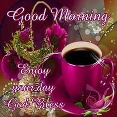 Good Morning, Enjoy Your Day God Bless morning good morning morning quotes good morning quotes good morning greetings Good Morning Beautiful Quotes, Good Morning Coffee, Good Morning Picture, Good Morning Flowers, Good Morning Friends, Good Morning Messages, Good Morning Good Night, Good Night Quotes, Morning Pictures