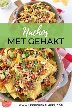 Nachos met gehakt - Mexicaans genieten - Lekker en Simpel Mexican Food Recipes, Snack Recipes, Healthy Recipes, Ethnic Recipes, Yummy Snacks, Yummy Food, Happy Kitchen, High Tea, Nachos