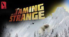 Bomb Snow TV S2 E3 – Taming Strange