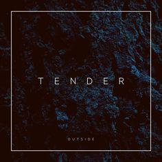 """Tender - """"Outside"""""""
