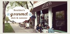 Dish Gourmet is on the east end of Pearl and serves hearty sandwiches made from local natural food products.