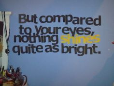 But Compared To Your Eyes