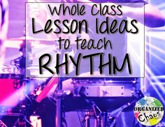 Organized Chaos: Teacher Tuesday: lesson ideas for teaching rhythm. rhythm ostinato composition, rhythm chairs, rhythm battle game. Fun ideas for whole class instruction!