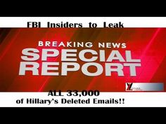 BREAKING !!! Mult. GOVT INSIDERS Leak - Hillary's 33,000 DELETED EMAILS To Be Leaked By FBI INSIDERS - YouTube