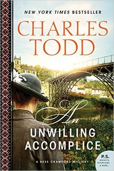 An Unwilling Accomplice (Bess Crawford Mysteries Book 6) - Kindle edition by Charles Todd. Mystery, Thriller & Suspense Kindle eBooks @ Amazon.com.